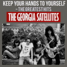 Georgia Satellites - Keep Your Hands Greatest Hits